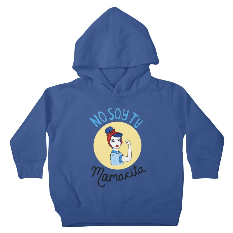 No soy tu Mamacita Kids Toddler Pullover Hoody by Cesar Peralta