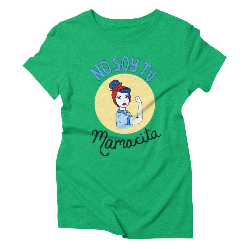 No soy tu Mamacita Women's Triblend T-Shirt by Cesar Peralta