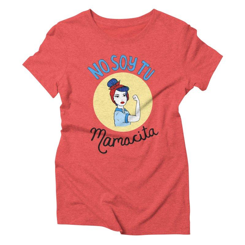 No soy tu Mamacita Women's Triblend T-shirt by Cesar Peralta