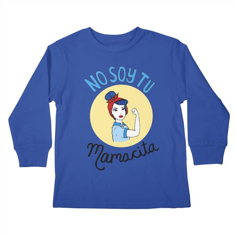 No soy tu Mamacita Kids Longsleeve T-Shirt by Cesar Peralta