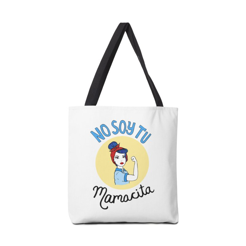 No soy tu Mamacita Accessories Bag by Cesar Peralta