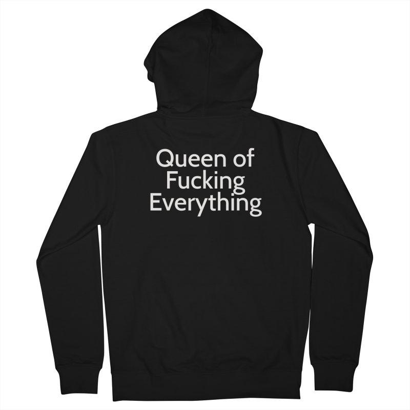 Queen of Fucking Everything Men's Zip-Up Hoody by Cesar Peralta