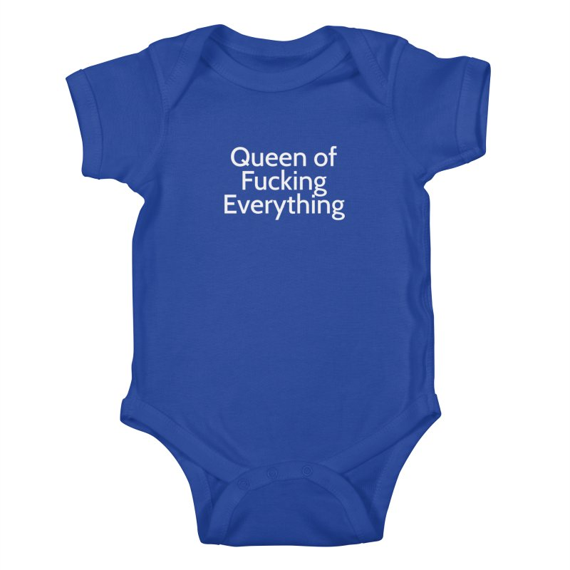 Queen of Fucking Everything Kids Baby Bodysuit by Cesar Peralta