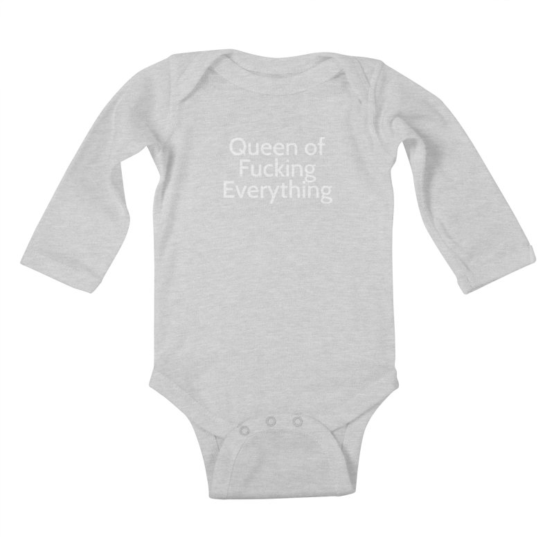 Queen of Fucking Everything Kids Baby Longsleeve Bodysuit by Cesar Peralta