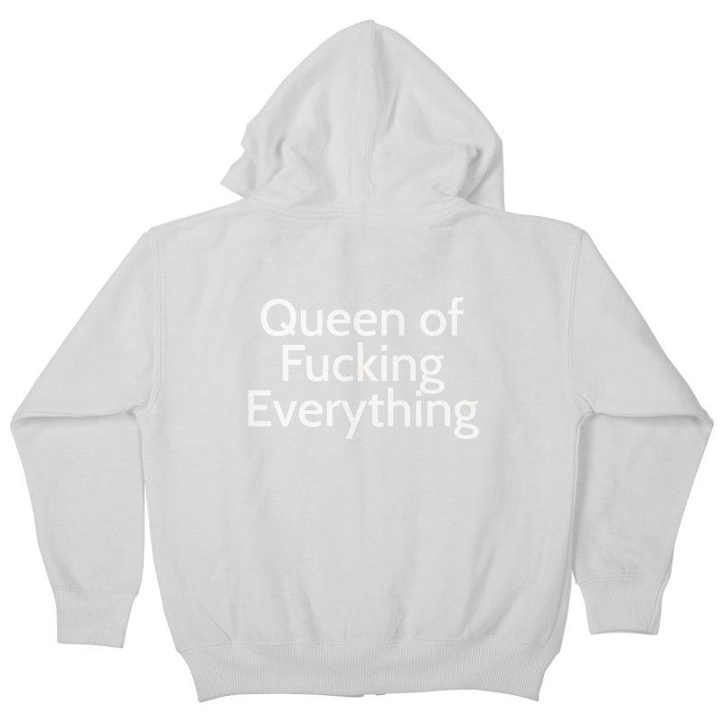 Queen of Fucking Everything Kids Zip-Up Hoody by Cesar Peralta