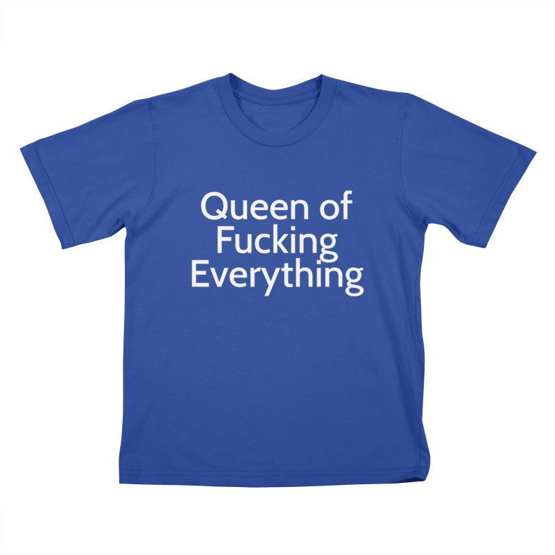 Queen of Fucking Everything Kids T-shirt by Cesar Peralta
