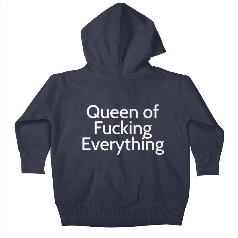 Queen of Fucking Everything Kids Baby Zip-Up Hoody by Cesar Peralta