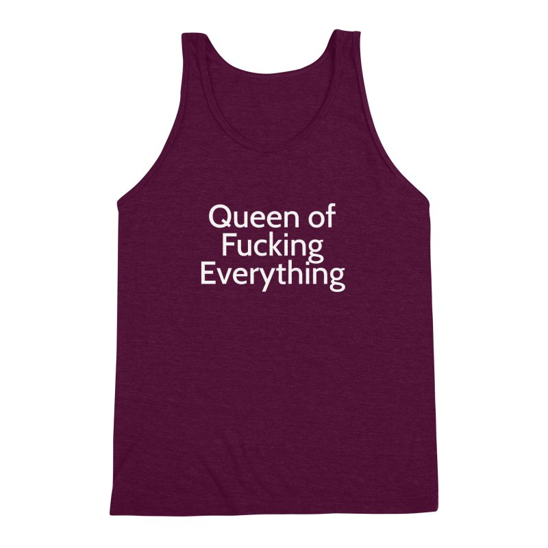 Queen of Fucking Everything Men's Triblend Tank by Cesar Peralta