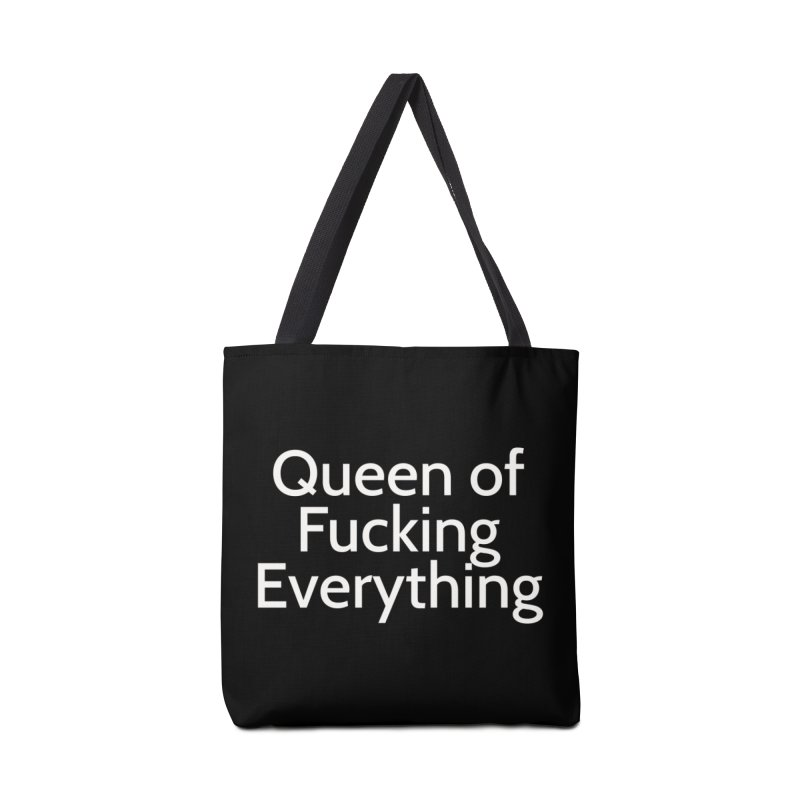 Queen of Fucking Everything Accessories Bag by Cesar Peralta