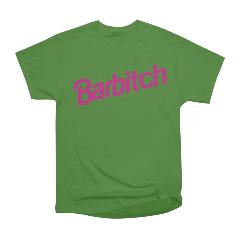 Barbitch Women's Classic Unisex T-Shirt by Cesar Peralta