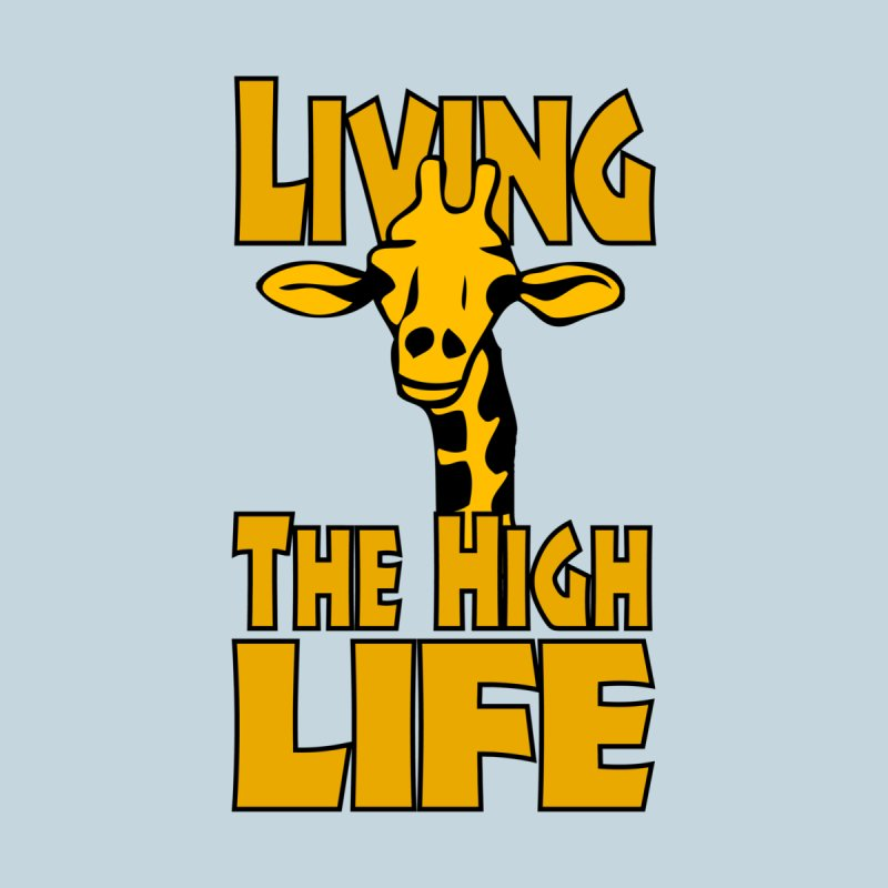 Living The High Life Men's T-Shirt by Toxic Onion