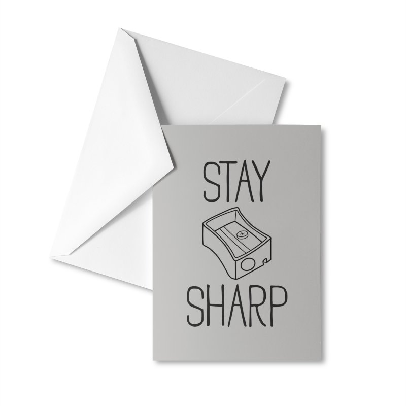 Stay Sharp Accessories Greeting Card by Toxic Onion - A Popular Ventures Company