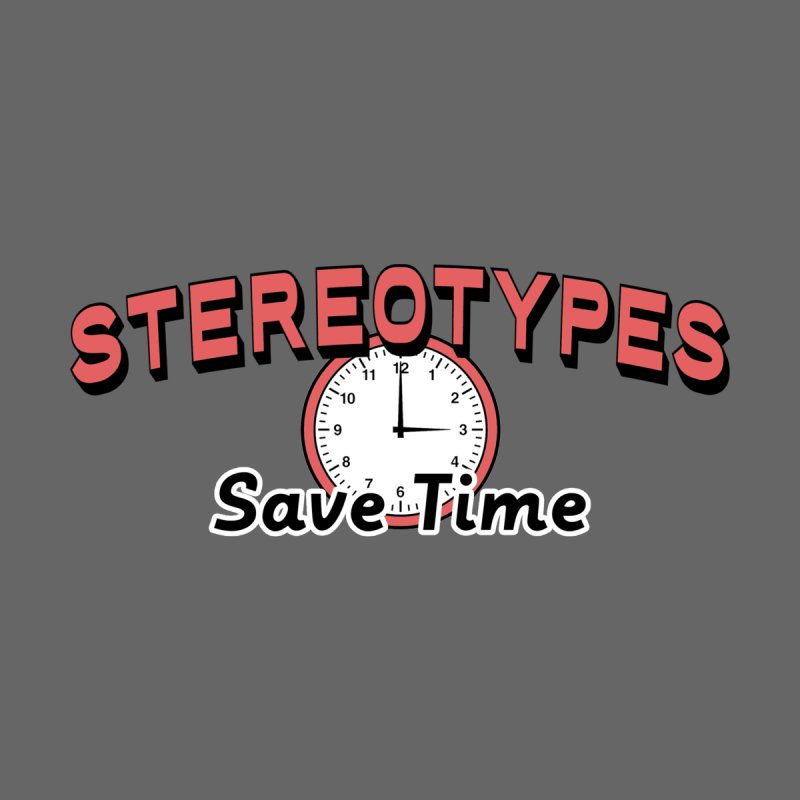 Stereotypes Save Time Men's T-Shirt by Toxic Onion