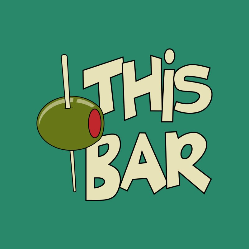 Olive This Bar Men's T-Shirt by Toxic Onion