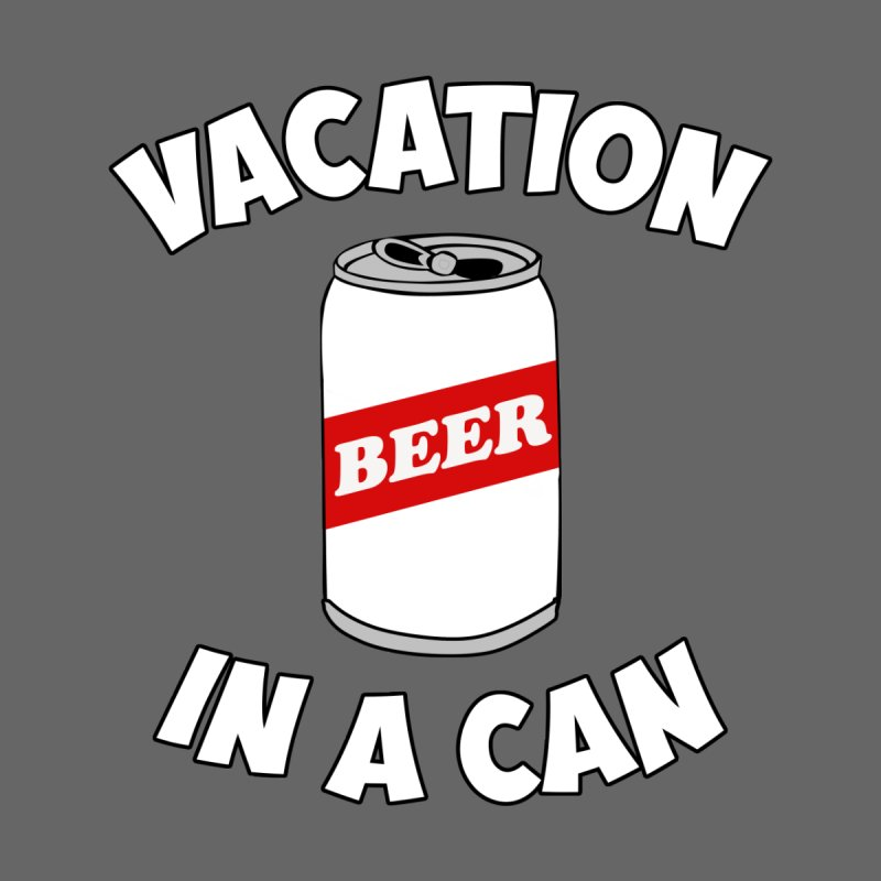 Vacation In A Can Men's T-Shirt by Toxic Onion - A Popular Ventures Company