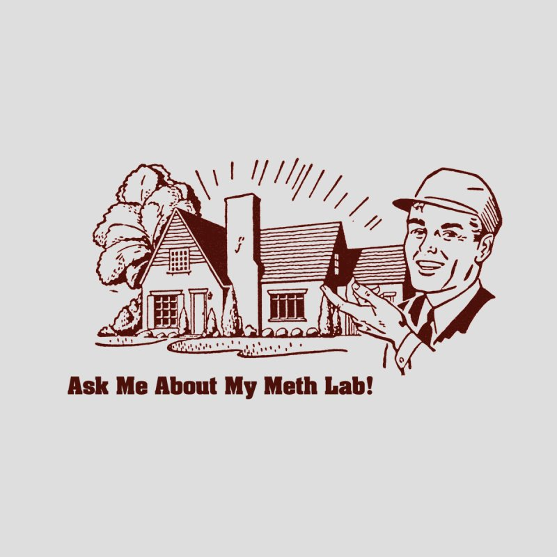 Ask Me About My Meth Lab Men's T-Shirt by Toxic Onion