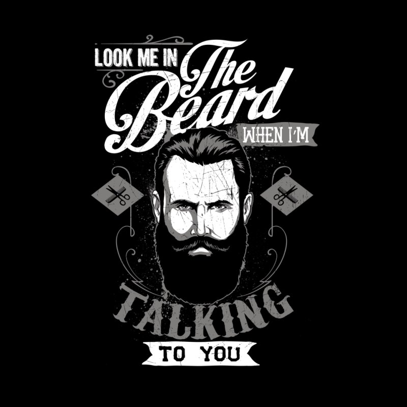 Look Me In The Beard Men's T-Shirt by Toxic Onion