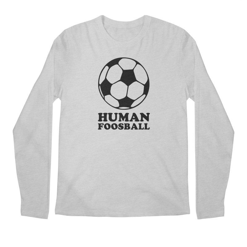 Human Foosball Men's Longsleeve T-Shirt by Toxic Onion - A Popular Ventures Company