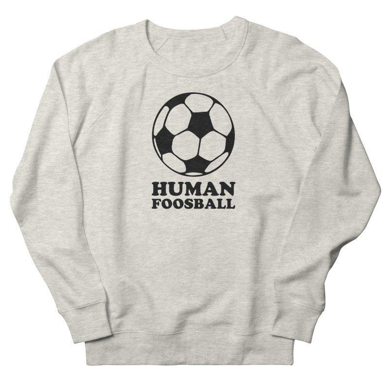 Human Foosball Men's Sweatshirt by Toxic Onion - A Popular Ventures Company