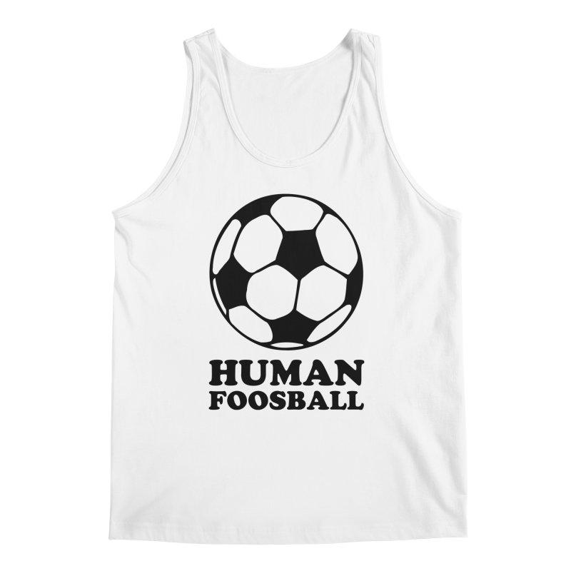 Human Foosball Men's Tank by Toxic Onion - A Popular Ventures Company