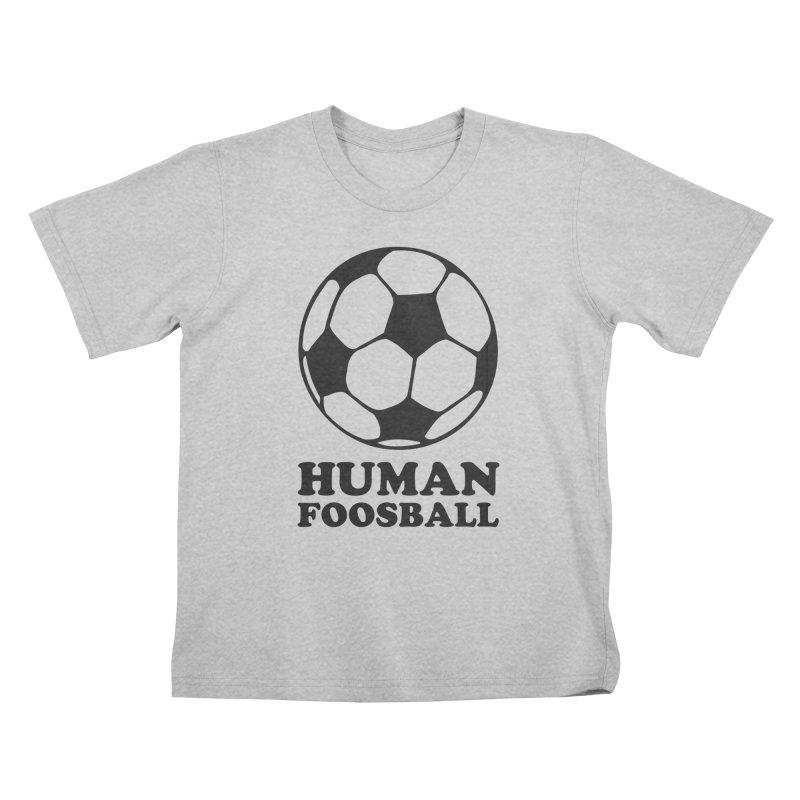 Human Foosball Kids T-Shirt by Toxic Onion - A Popular Ventures Company