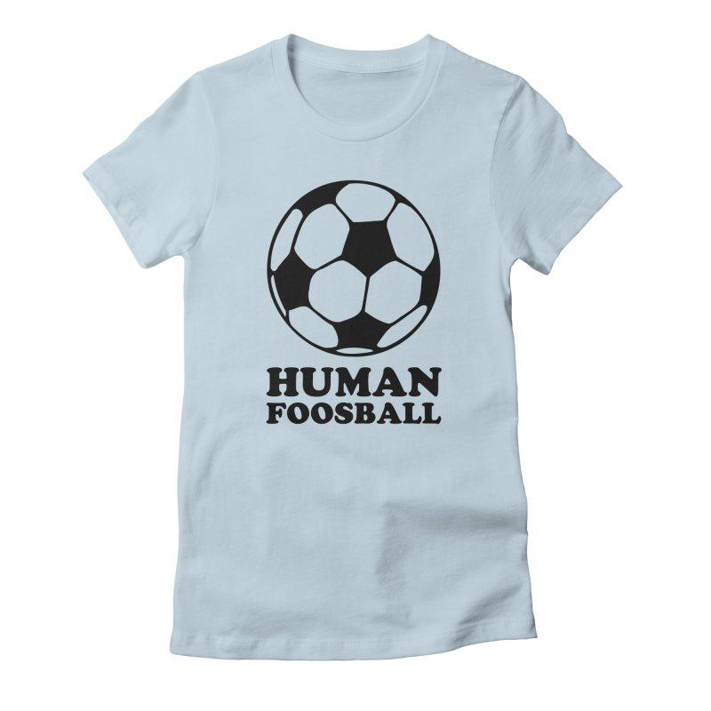 Human Foosball Women's T-Shirt by Toxic Onion - A Popular Ventures Company