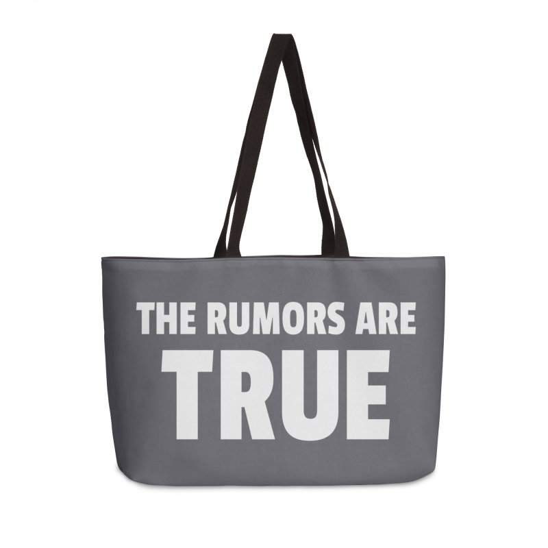 The Rumors Are True Accessories Weekender Bag Bag by Toxic Onion
