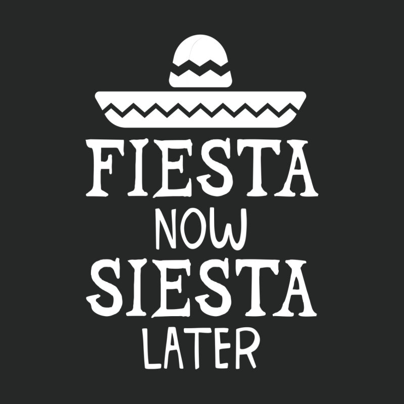Fiesta Now Siesta Later Men's T-Shirt by Toxic Onion