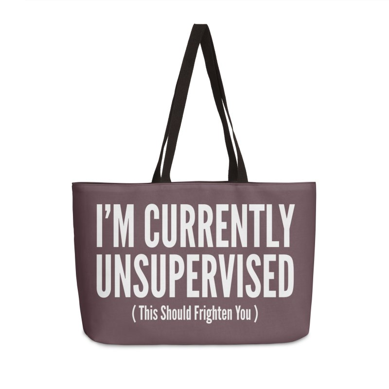 I'm Currently Unsupervised Accessories Weekender Bag Bag by Toxic Onion