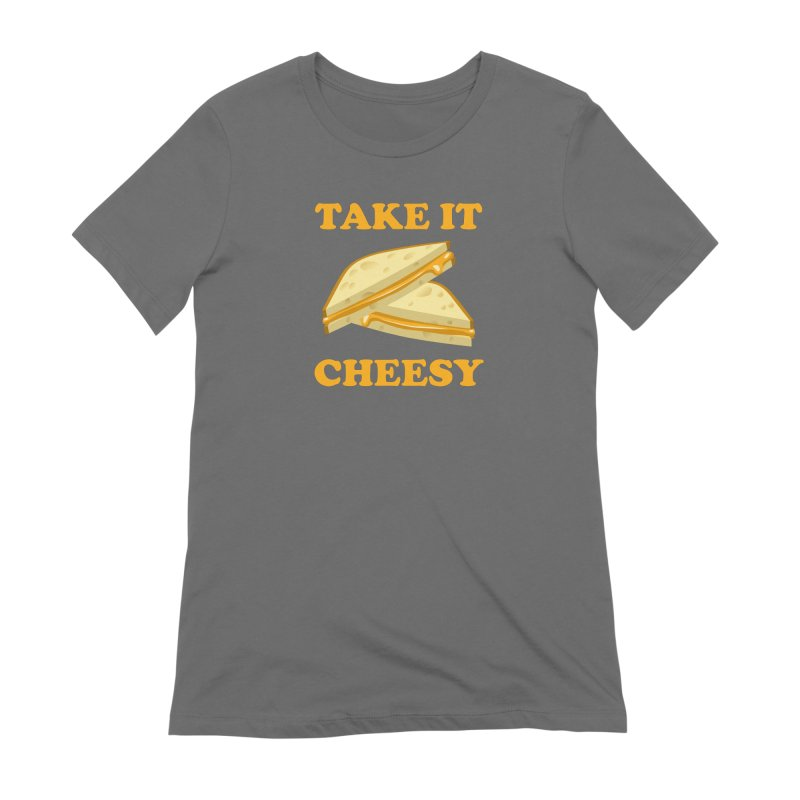 Take It Cheesy Women's T-Shirt by Toxic Onion