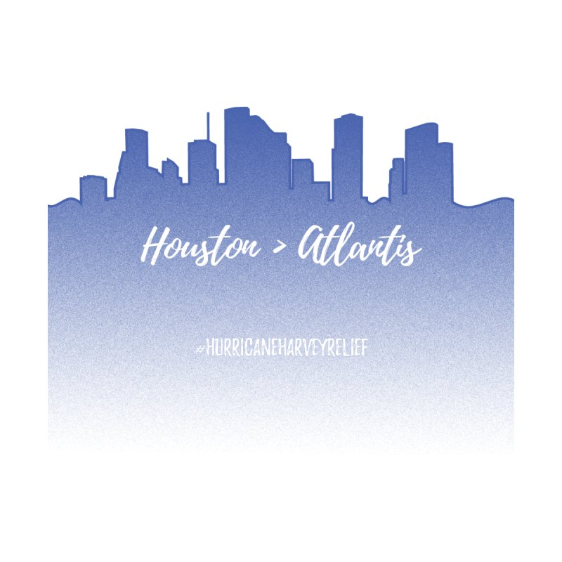 Houston is greater than Atlantis by Crafty in Katy