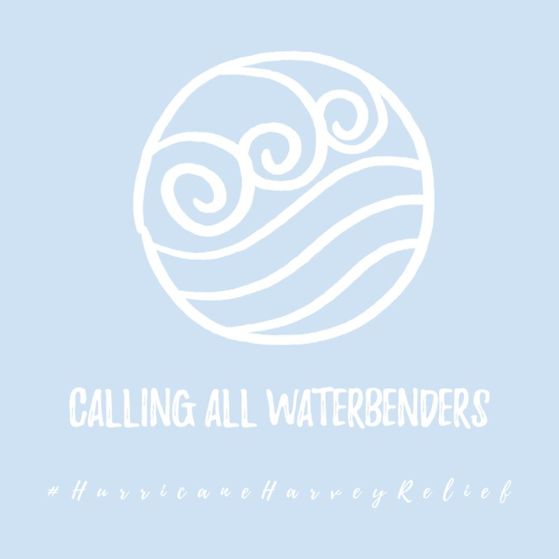 Waterbenders Needed... by Crafty in Katy