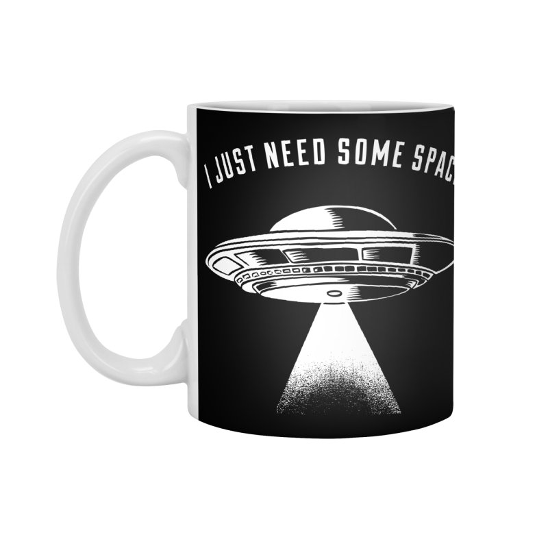 i just need some space Accessories Mug by craighorky's Shop