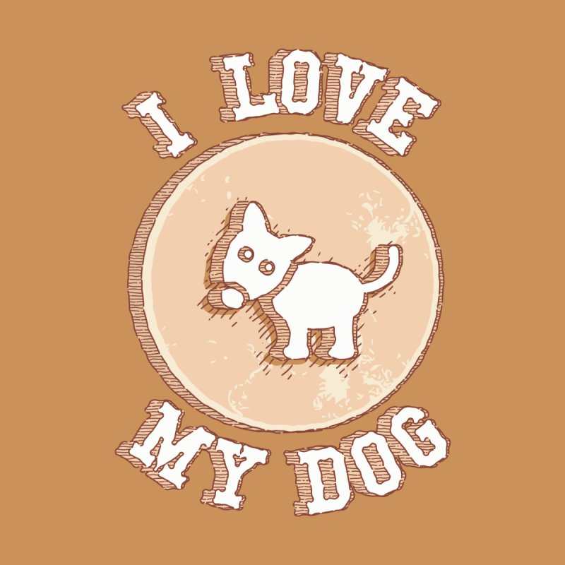 I love my dog by craneo242's Artist Shop