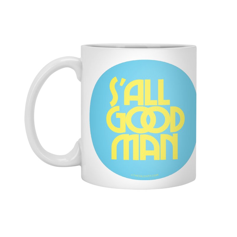 S'All Good Man! (blue) Accessories Standard Mug by CRANK. outdoors + music lifestyle clothing