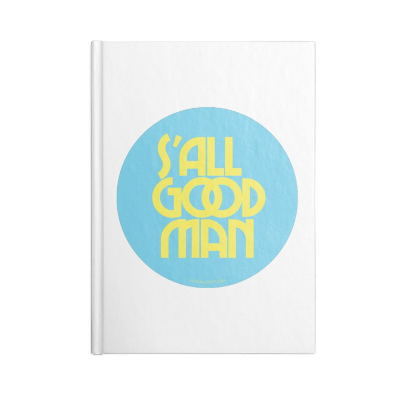 S'All Good Man! (blue) Accessories Lined Journal Notebook by CRANK. outdoors + music lifestyle clothing