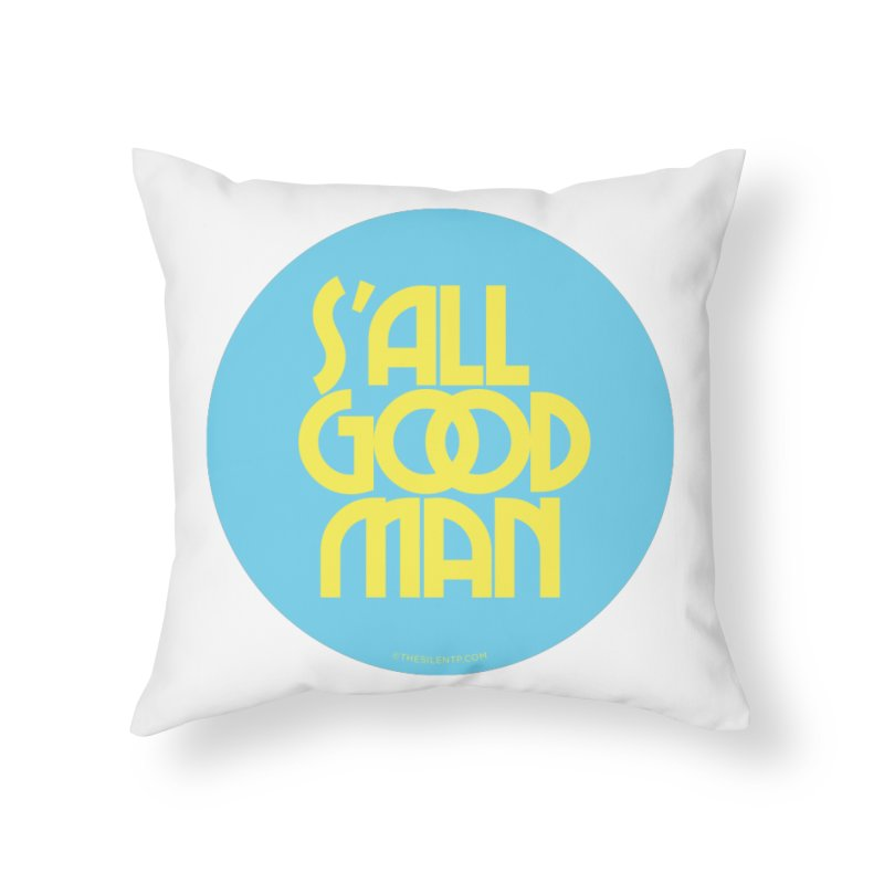 S'All Good Man! (blue) Home Throw Pillow by CRANK. outdoors + music lifestyle clothing