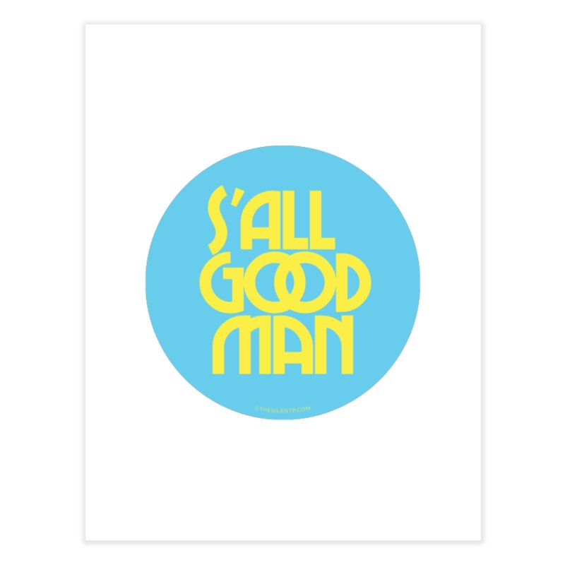 S'All Good Man! (blue) Home Fine Art Print by CRANK. outdoors + music lifestyle clothing
