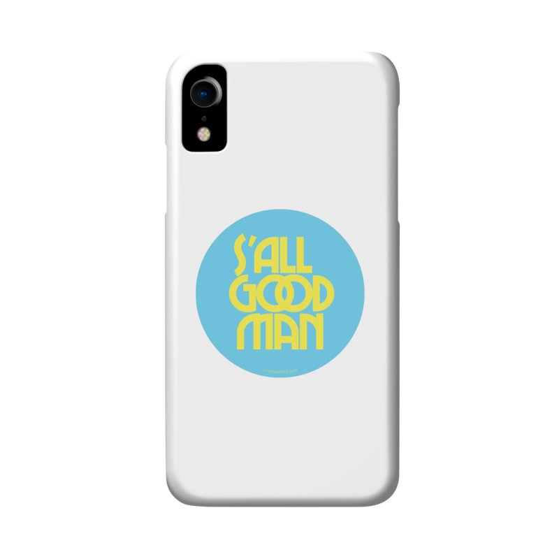 S'All Good Man! (blue) Accessories Phone Case by CRANK. outdoors + music lifestyle clothing