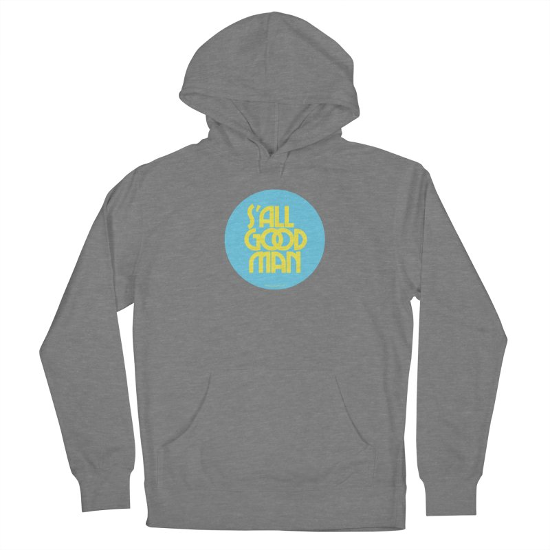 S'All Good Man! (blue) Women's Pullover Hoody by CRANK. outdoors + music lifestyle clothing
