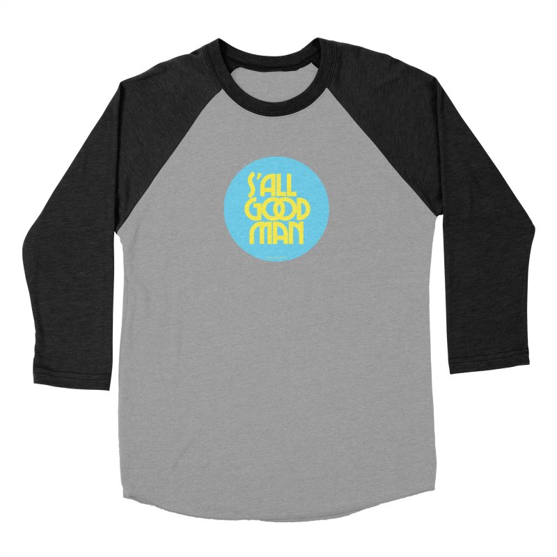 S'All Good Man! (blue) Women's Longsleeve T-Shirt by CRANK. outdoors + music lifestyle clothing