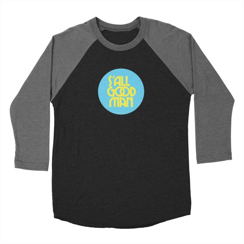 S'All Good Man! (blue) Men's Baseball Triblend Longsleeve T-Shirt by CRANK. outdoors + music lifestyle clothing