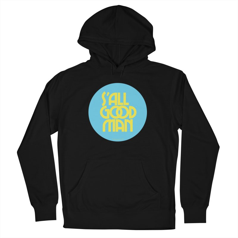 S'All Good Man! (blue) Men's French Terry Pullover Hoody by CRANK. outdoors + music lifestyle clothing