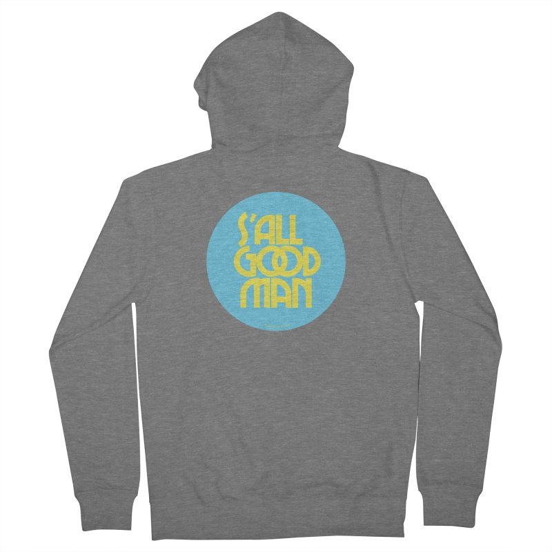 S'All Good Man! (blue) Men's Zip-Up Hoody by CRANK. outdoors + music lifestyle clothing