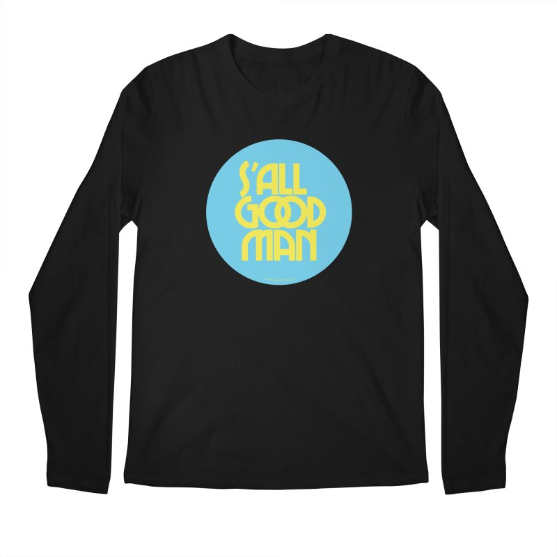 S'All Good Man! (blue) Men's Longsleeve T-Shirt by CRANK. outdoors + music lifestyle clothing