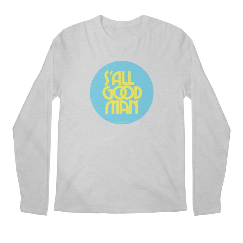 S'All Good Man! (blue) Men's Regular Longsleeve T-Shirt by CRANK. outdoors + music lifestyle clothing