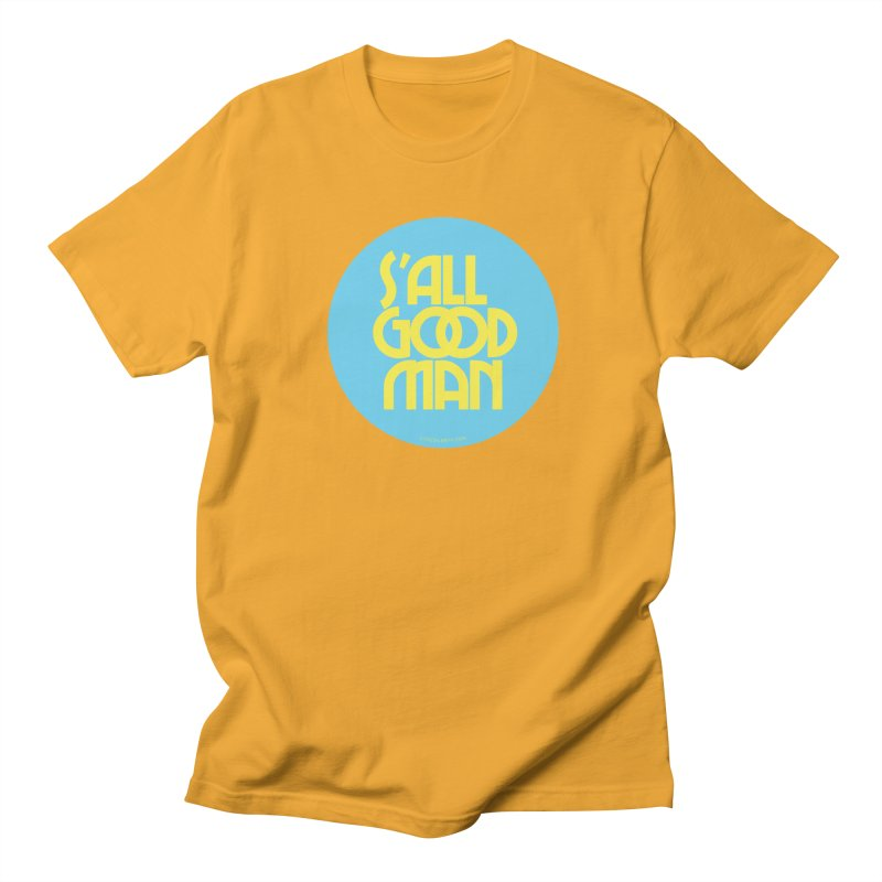 S'All Good Man! (blue) Women's Unisex T-Shirt by CRANK. outdoors + music lifestyle clothing