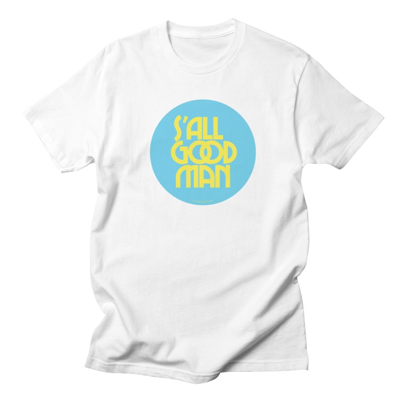 S'All Good Man! (blue) Men's T-Shirt by CRANK. outdoors + music lifestyle clothing