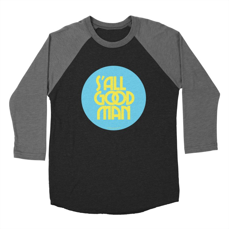 S'All Good Man! (blue) Women's Baseball Triblend Longsleeve T-Shirt by CRANK. outdoors + music lifestyle clothing