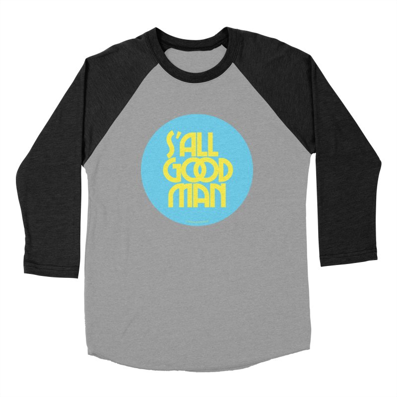 S'All Good Man! (blue) Men's Baseball Triblend Longsleeve T-Shirt by CRANK. outdoors + music lifestyle clothing